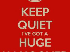 Keep Quiet Hangover