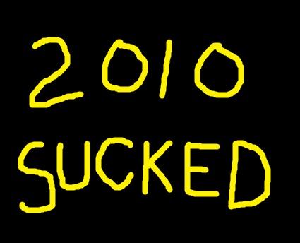 2010sucked